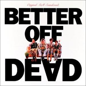 Better Off Dead Soundtrack (1985)