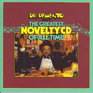 Dr. Demento Presents the Greatest Novelty CD of All Time (1987)