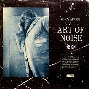 Who's Afraid of the Art of Noise (1984)