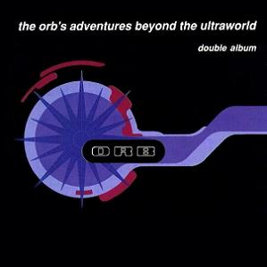 The Orb's Adventures Beyond the Ultraworld (1990)
